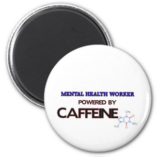 Mental Health Worker Powered by caffeine Refrigerator Magnet