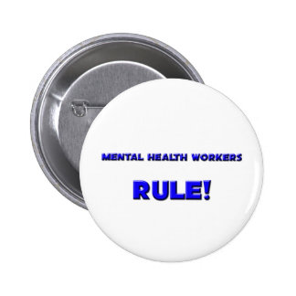 Mental Health Workers Rule! Pinback Button