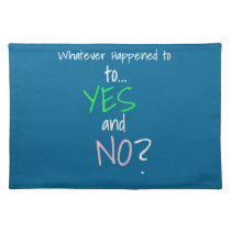 Mental Health YES or NO Cloth Placemat
