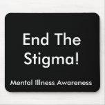Mental Illness Awareness, End The Stigma! Mouse Pad