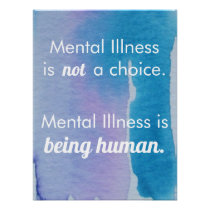 Mental Illness is Being Human Poster