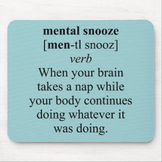 MENTAL SNOOZE MOUSE PADS