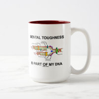 Mental Toughness Is Part Of My DNA Two-Tone Coffee Mug