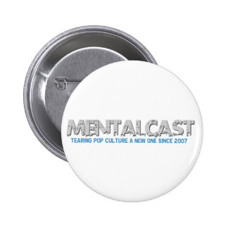 MentalCast Tearing Pop Culture A New One Pinback Buttons