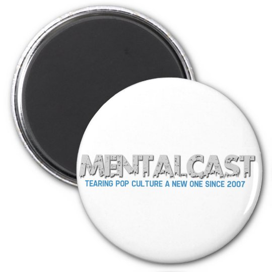 MentalCast Tearing Pop Culture A New One Magnet
