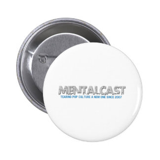 MentalCast Tearing Pop Culture A New One Pinback Button