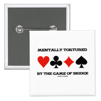 Mentally  By The Game Of Bridge (Humor) Pinback Button