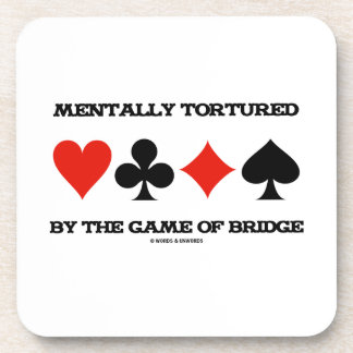 Mentally By The Game Of Bridge (Humor) Coaster