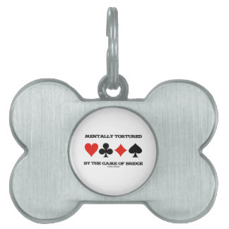 Mentally By The Game Of Bridge (Humor) Pet Tag