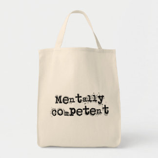 Mentally Competent... Tote Bag