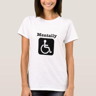 Mentally disabled. T-Shirt