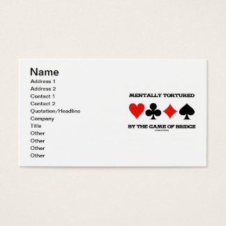 Mentally Tortured By The Game Of Bridge Business Card