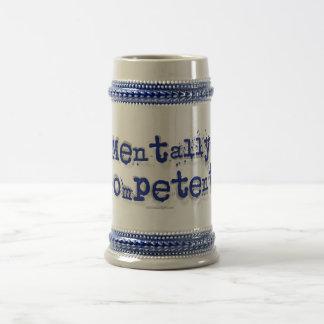 Mentalmente - competente… jarra de cerveza