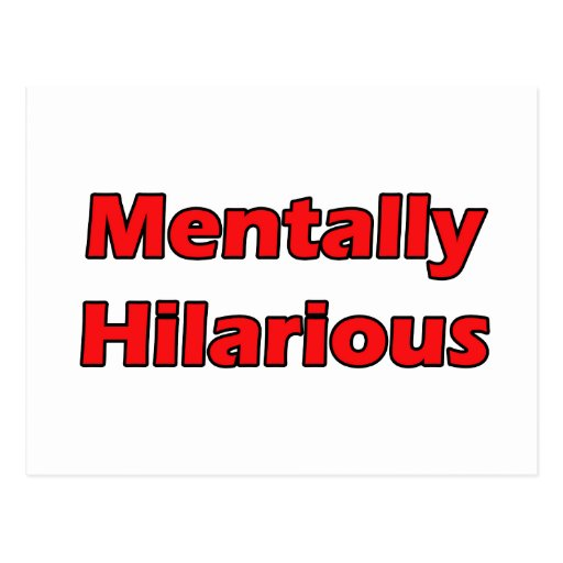 mentalmente hilarante postales