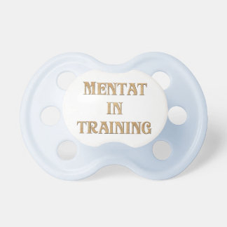 Mentat  In Training Pacifier