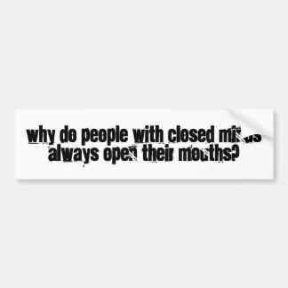 mentes cerradas, bocas abiertas etiqueta de parachoque