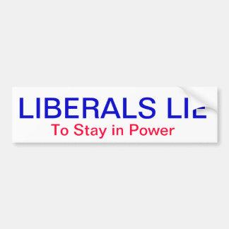 Mentira de los liberales; para permanecer en poder pegatina para auto