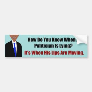 Mentira de los políticos cuando los labios mueven  etiqueta de parachoque
