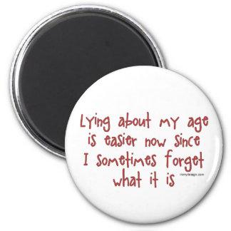 Mentira sobre mi edad imán redondo 5 cm