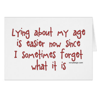 Mentira sobre mi edad tarjeta de felicitación