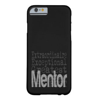 Mentor Extraordinaire Barely There iPhone 6 Case