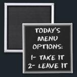 """Menu magnet<br><div class=""""desc"""">Today&#39;s Menu Options: 1- Take It 2- Leave It</div>"""