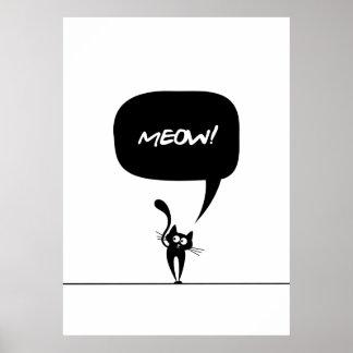 meow kitty black & white 1 Poster