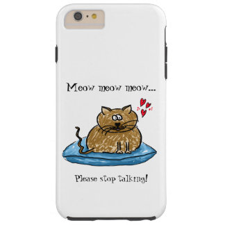 Meow meow meow... stop talking!cat sitting/cushion tough iPhone 6 plus case