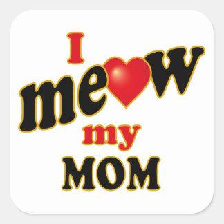 Meow mi mamá pegatina cuadrada