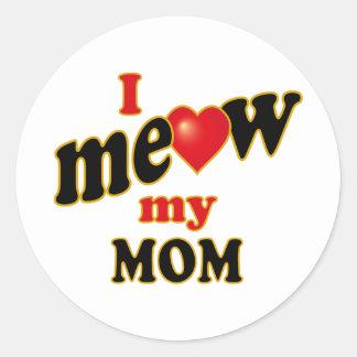 Meow mi mamá pegatina redonda