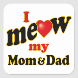 Meow mi mamá y papá pegatina cuadrada