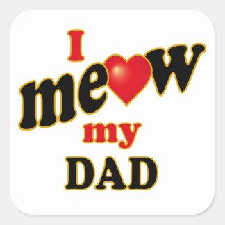 Meow mi papá pegatina cuadrada