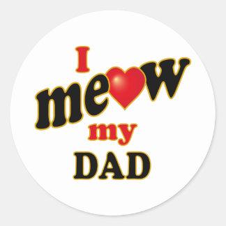 Meow mi papá pegatina redonda