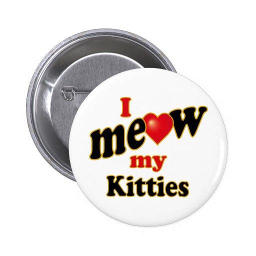 Meow mis gatitos pin