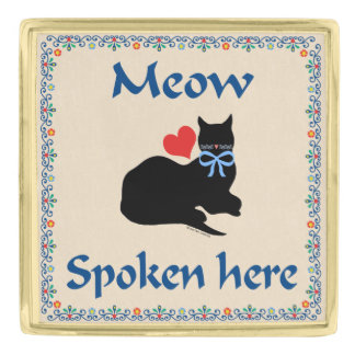 """Meow Spoken Here"" Lapel Pin"