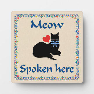 Meow Spoken Here Plaque