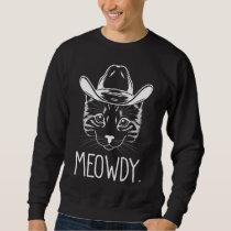 Meow Texas Cat Meme Cowboy Howdy Western Country Sweatshirt