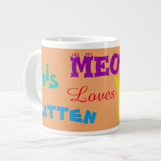 """Meow This Kitten Loves You"" Jumbo Coffee Mugs"