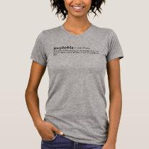 Mephobia Definition T-Shirt