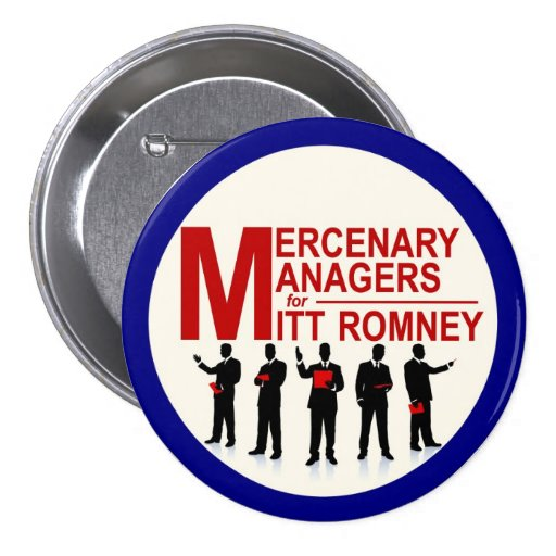 Mercenary Managers for Mitt Romney 3 Inch Round Button