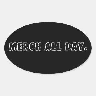 Merch All Day. (Blk & Wht) Oval Sticker