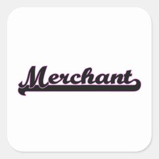 Merchant Classic Job Design Square Sticker