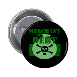 Merchant Of Debt Pinback Button