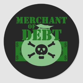 Merchant Of Debt Classic Round Sticker