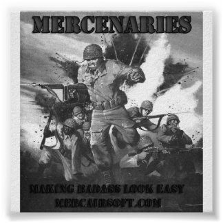 MERCs Make Badass Look Easy Print