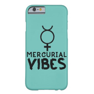 Mercurial Vibes Esoteric Astrology Zodiac Mercury Barely There iPhone 6 Case