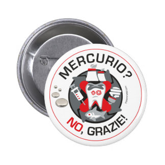 """Mercurio? No, grazie!"" pin/button Pinback Button"