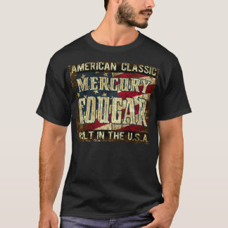 Mercury Cougar - Classic Car Built in the USA T-Shirt