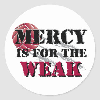 Mercy is for the weak - Vball Classic Round Sticker