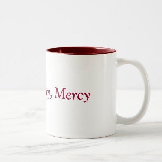 Mercy, Mercy, Mercy Two-Tone Coffee Mug